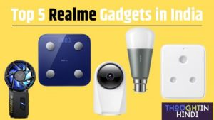 Top 5 Realme Gadgets in India