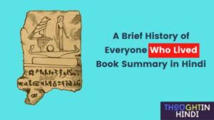 A Brief History of Everyone Who Lived Book Summary in Hindi