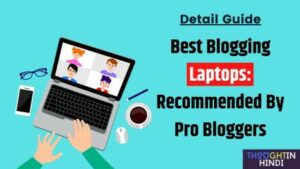 Best Blogging Laptops: Recommended By Pro Bloggers